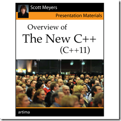 Scott Meyers Presentation Materials: Overview of the New C++ (C++11)